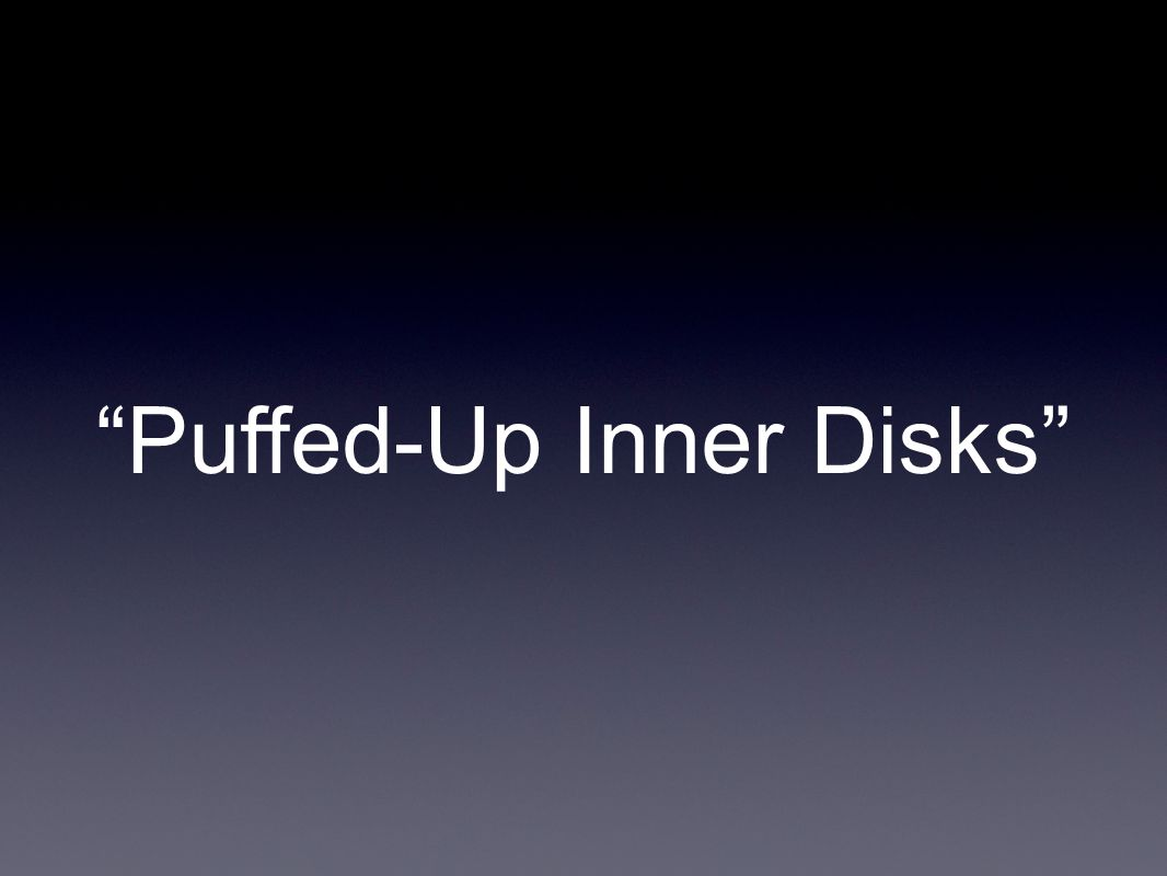 Puffed-Up Inner Disks