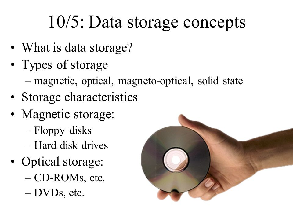 10/5: Data storage concepts What is data storage.