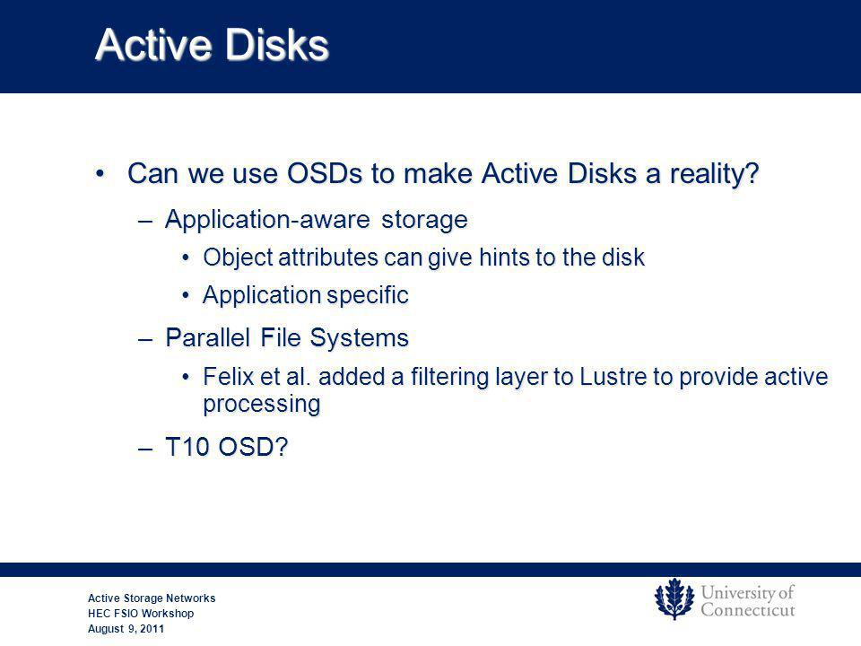 Active Disks Can we use OSDs to make Active Disks a reality Can we use OSDs to make Active Disks a reality.