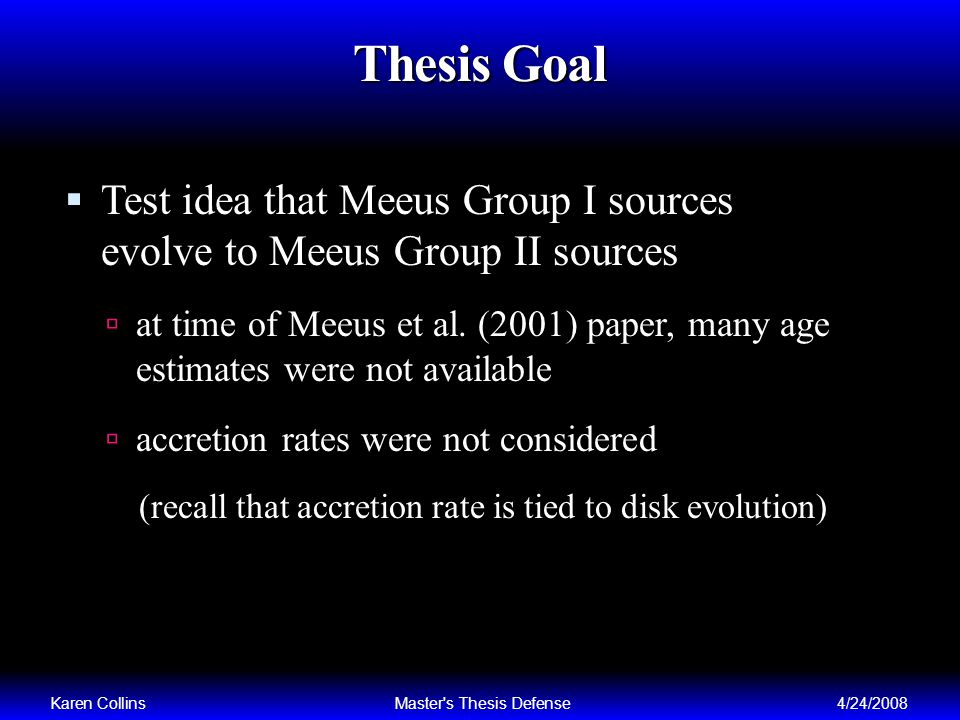 Thesis Goal Test idea that Meeus Group I sources evolve to Meeus Group II sources at time of Meeus et al.