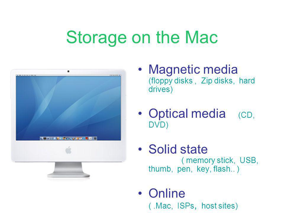 Storage on the Mac Storage is all aboutBACKUp Schofields law of data : if you only have one copy of any piece of data, then it does not really exist !