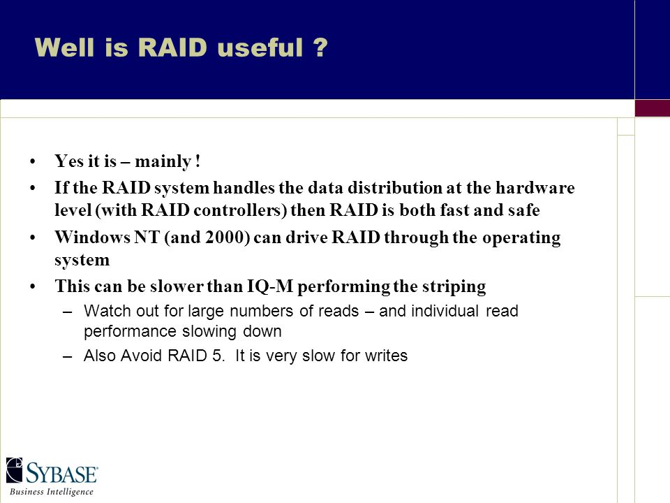 Well is RAID useful . Yes it is – mainly .