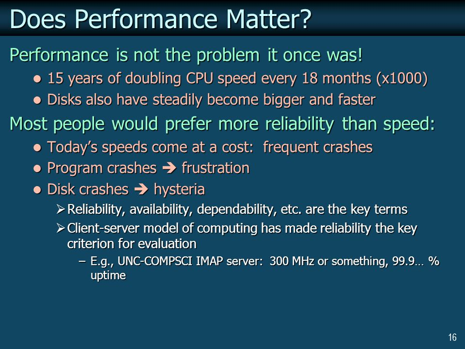 16 Does Performance Matter. Performance is not the problem it once was.