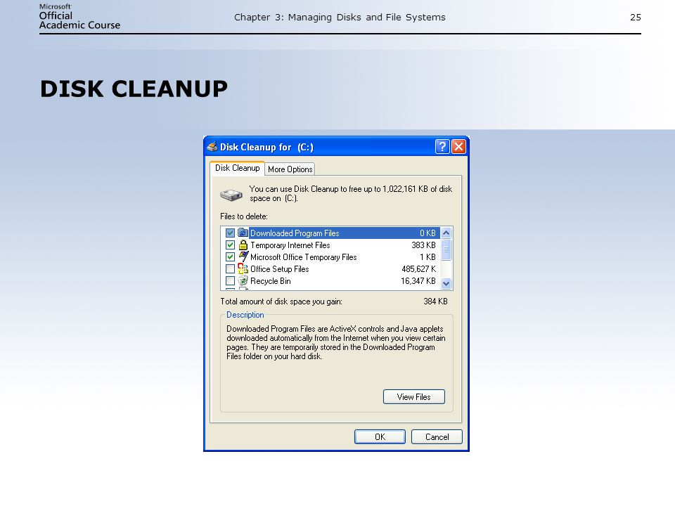 Chapter 3: Managing Disks and File Systems25 DISK CLEANUP