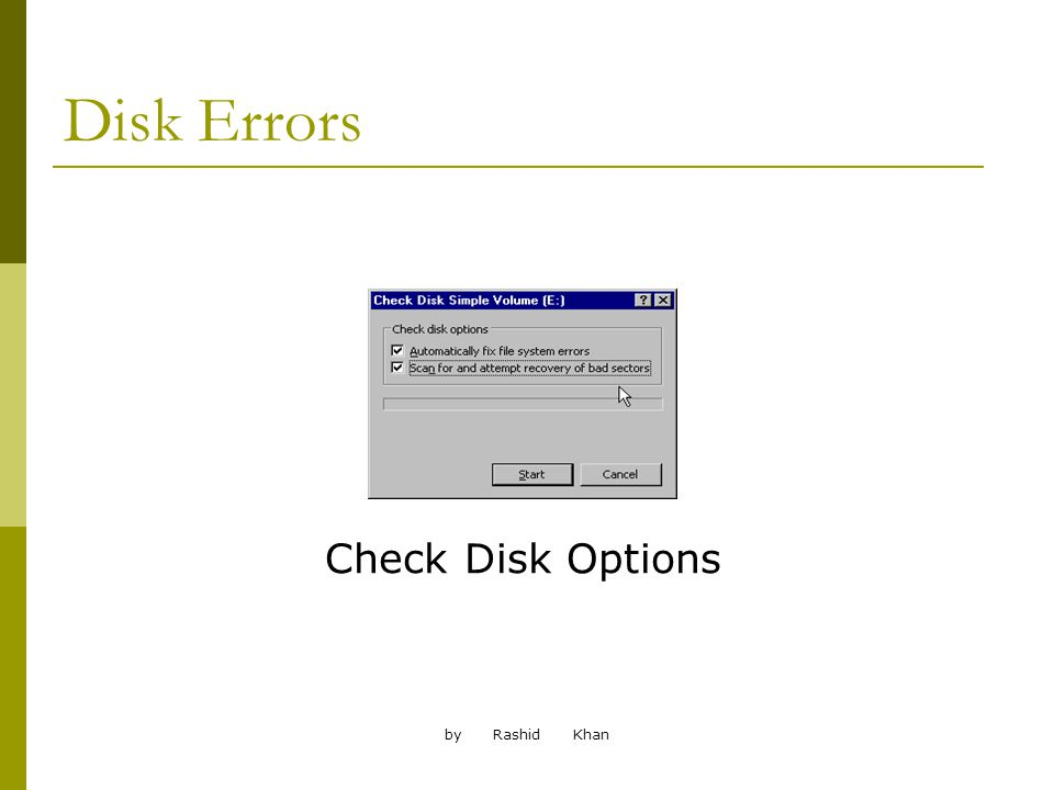 by Rashid Khan Disk Errors Check Disk Options