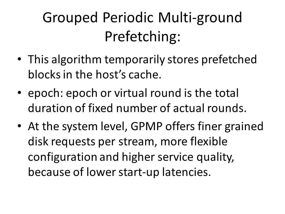 Grouped Periodic Multi-ground Prefetching: This algorithm temporarily stores prefetched blocks in the hosts cache.