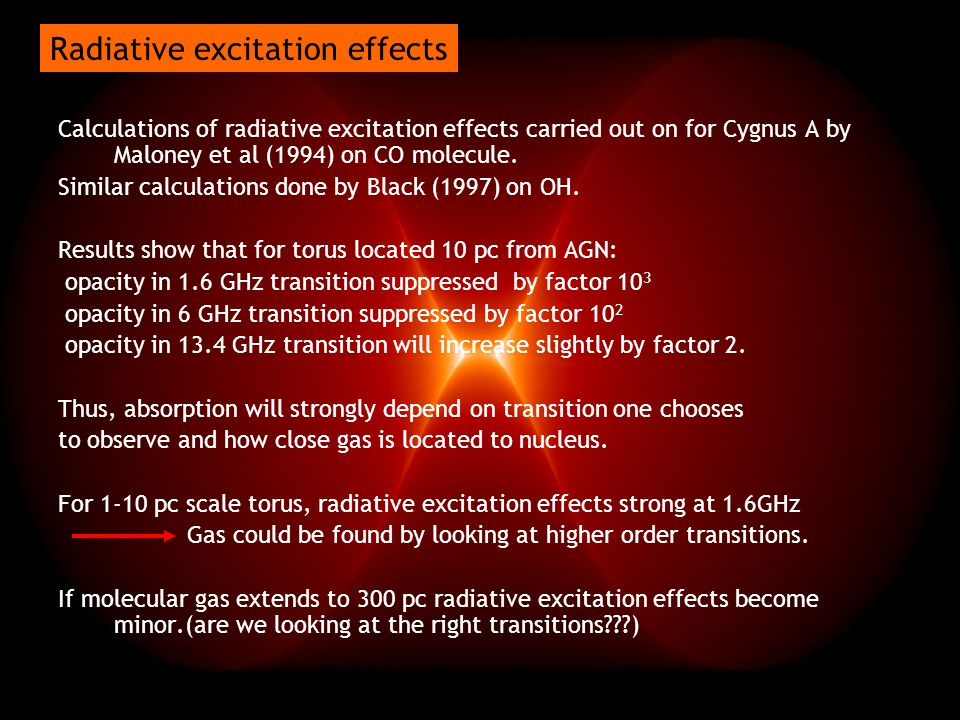 Calculations of radiative excitation effects carried out on for Cygnus A by Maloney et al (1994) on CO molecule.