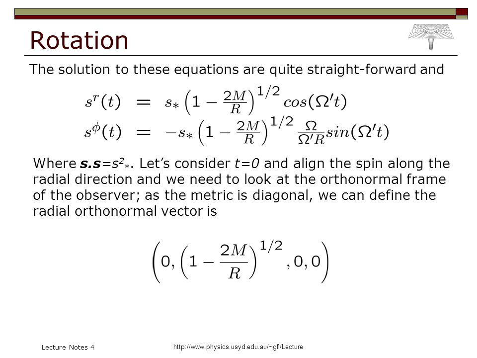 http://www.physics.usyd.edu.au/~gfl/Lecture Lecture Notes 4 Rotation The solution to these equations are quite straight-forward and Where s.s=s 2 *. L