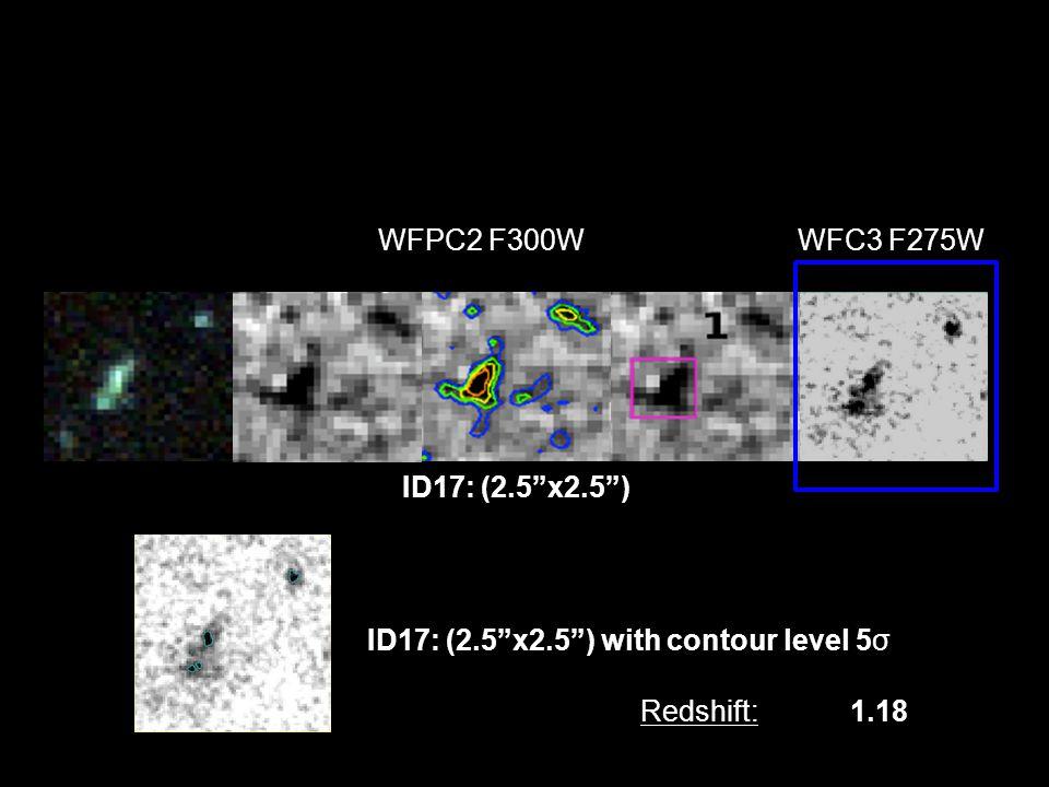 ID17: (2.5x2.5) ID17: (2.5x2.5) with contour level 5σ Redshift:1.18 WFC3 F275WWFPC2 F300W