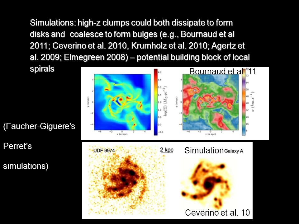 Simulations: high-z clumps could both dissipate to form disks and coalesce to form bulges (e.g., Bournaud et al 2011; Ceverino et al.