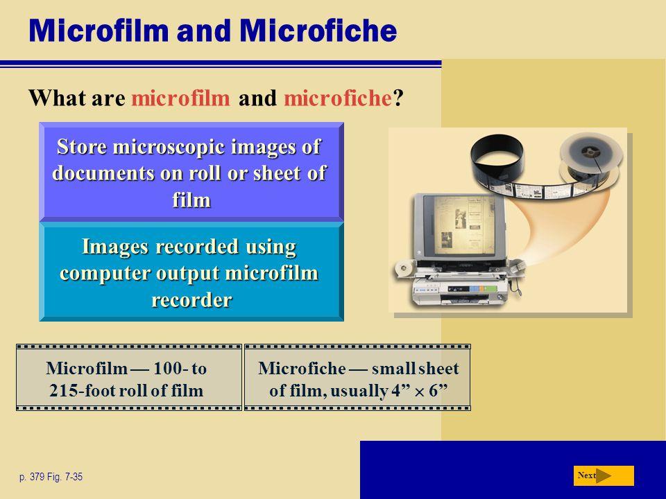 Microfilm and Microfiche What are microfilm and microfiche.