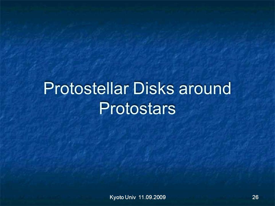 Protostellar Disks around Protostars Kyoto Univ 11.09.200926