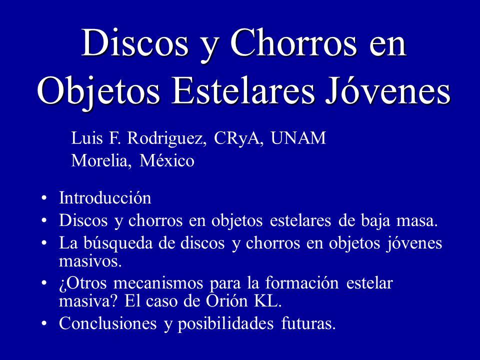 Discos y Chorros en Objetos Estelares Jóvenes Introducción Discos y chorros en objetos estelares de baja masa.