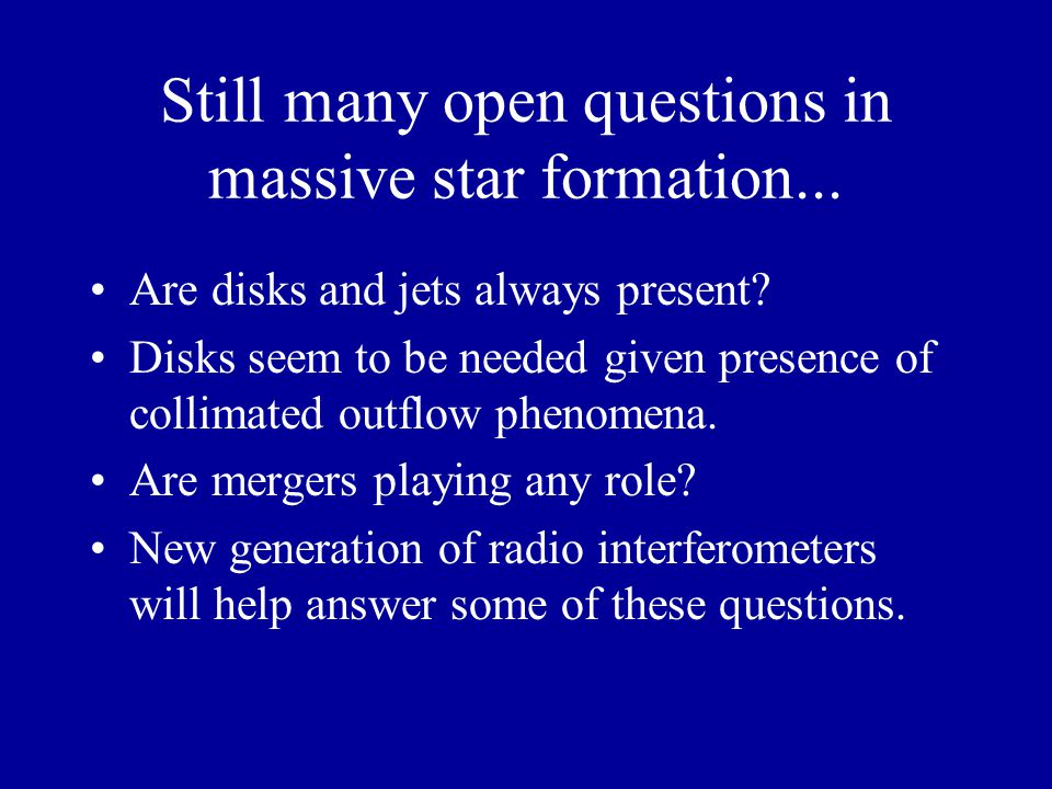 Still many open questions in massive star formation...
