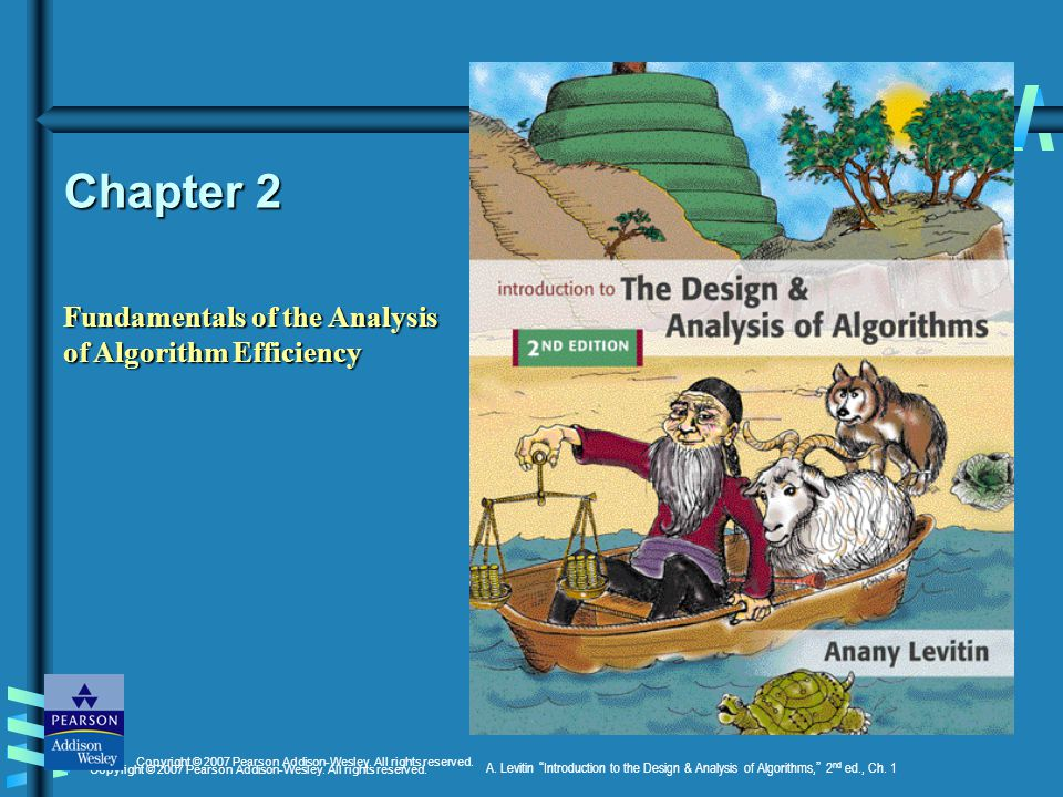 A.Levitin Introduction to the Design & Analysis of Algorithms, 2 nd ed., Ch.