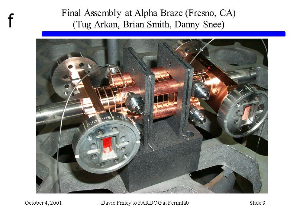f October 4, 2001David Finley to FARDOG at FermilabSlide 10 NICADD Furnaces ( Jerry Blazey, Steve Holmes, Tug Arkan, Gregg Kobliska & Co.) The small furnace in place in IB4.