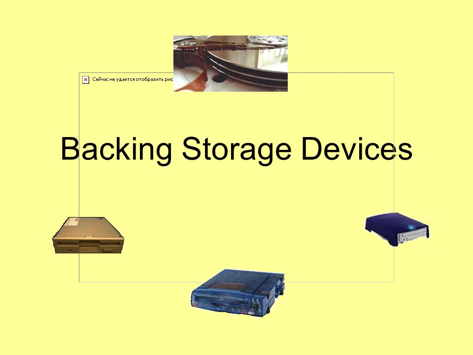 Backing Storage Devices