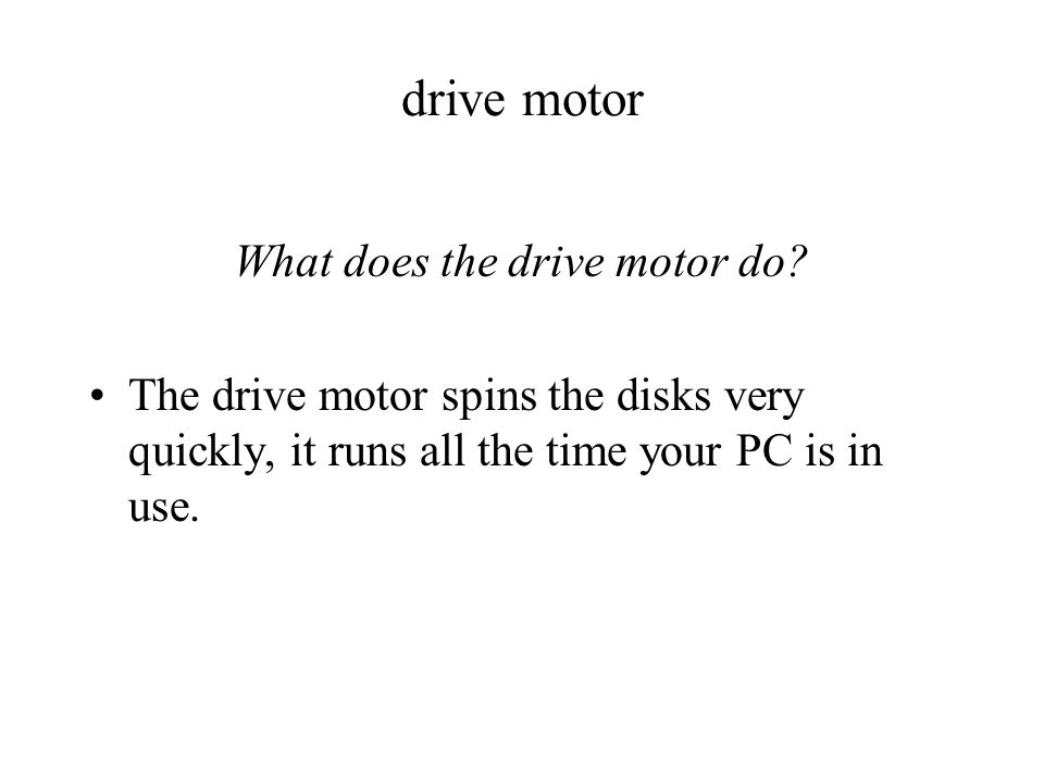 drive motor What does the drive motor do.