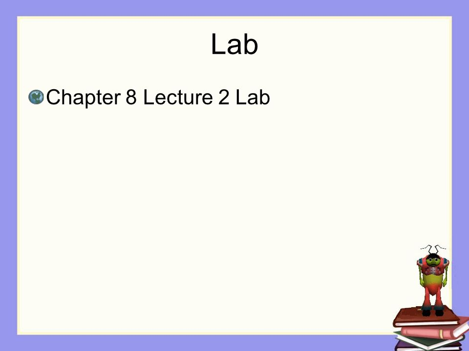 Lab Chapter 8 Lecture 2 Lab