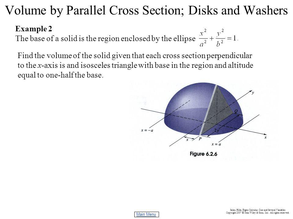 Main Menu Salas, Hille, Etgen Calculus: One and Several Variables Copyright 2007 © John Wiley & Sons, Inc. All rights reserved. Volume by Parallel Cro