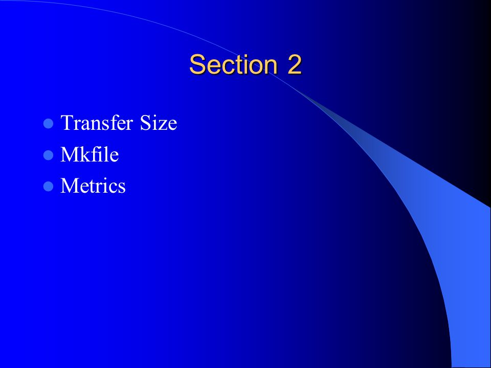 Section 2 Transfer Size Mkfile Metrics