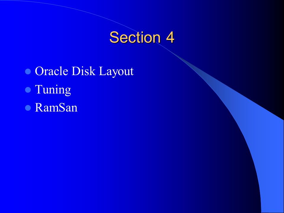 Section 4 Oracle Disk Layout Tuning RamSan