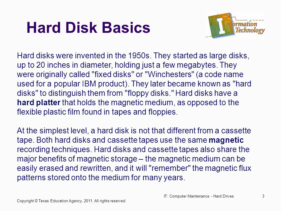 IT: Computer Maintenance - Hard Drives3 Hard disks were invented in the 1950s.