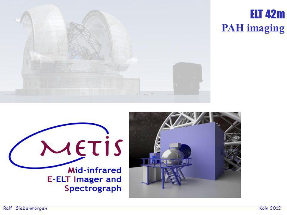 Ralf Siebenmorgen Köln 2012 ELT 42m PAH imaging