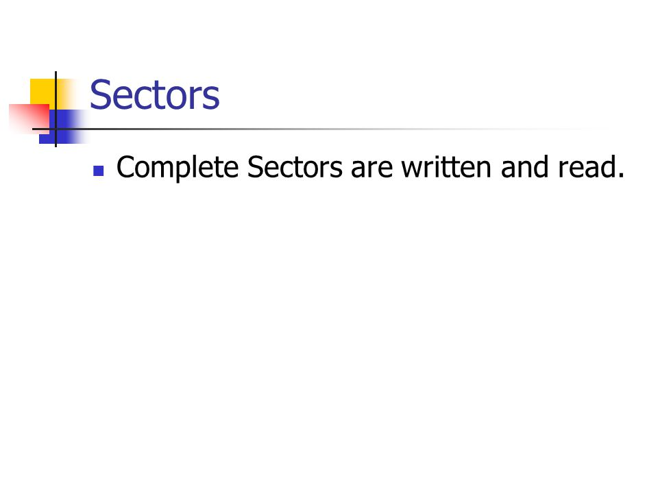 Sectors Complete Sectors are written and read.