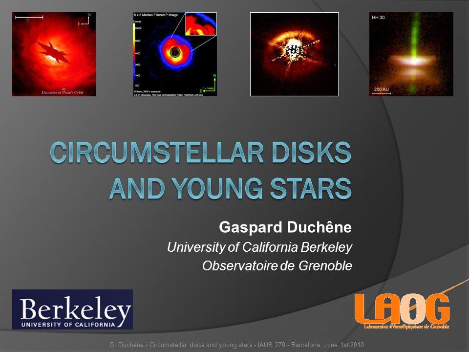 Gaspard Duchêne University of California Berkeley Observatoire de Grenoble G.