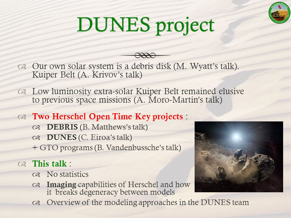 DUNES projectDUNES project Our own solar system is a debris disk (M.