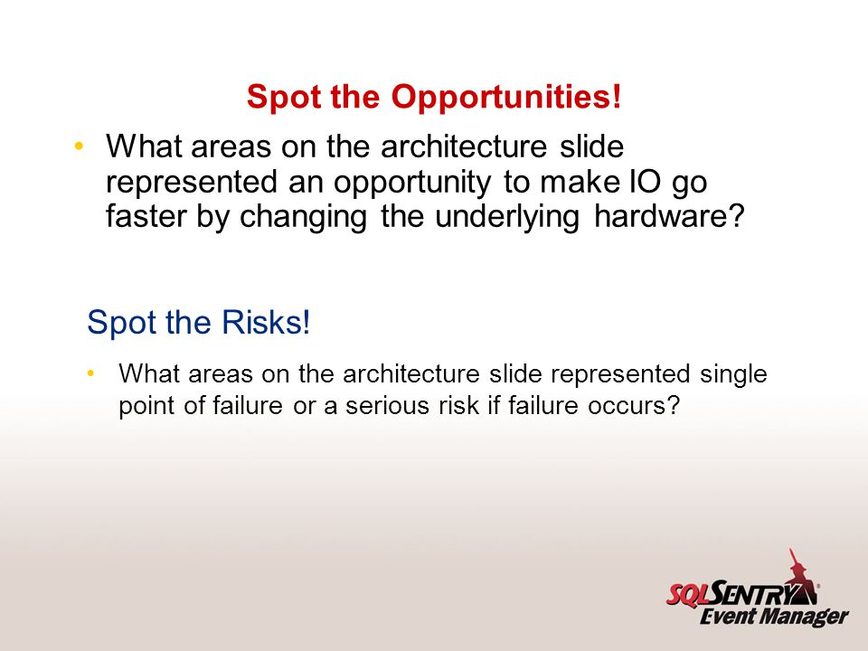 Spot the Opportunities! What areas on the architecture slide represented an opportunity to make IO go faster by changing the underlying hardware? Spot