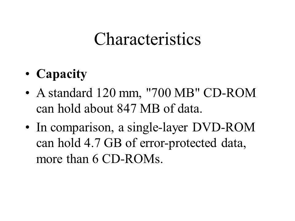 Characteristics Capacity A standard 120 mm,
