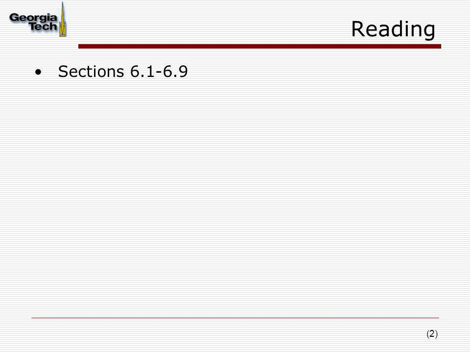 (2) Reading Sections 6.1-6.9