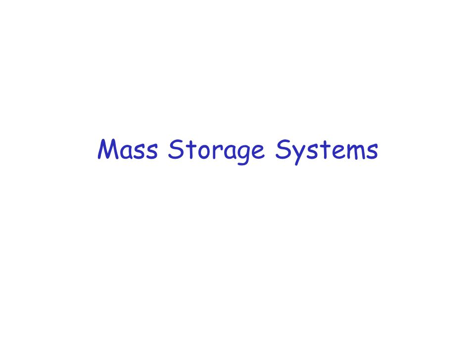 Mass Storage Systems