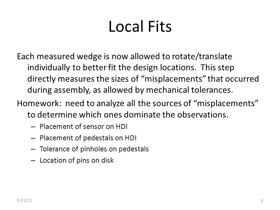 Local Fits Each measured wedge is now allowed to rotate/translate individually to better fit the design locations.