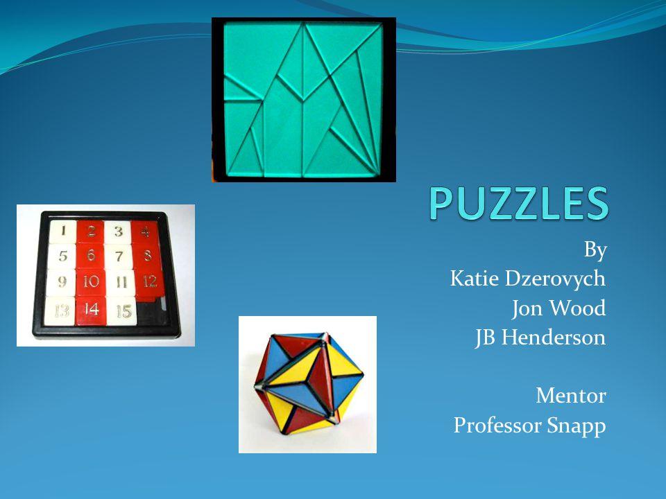 By Katie Dzerovych Jon Wood JB Henderson Mentor Professor Snapp