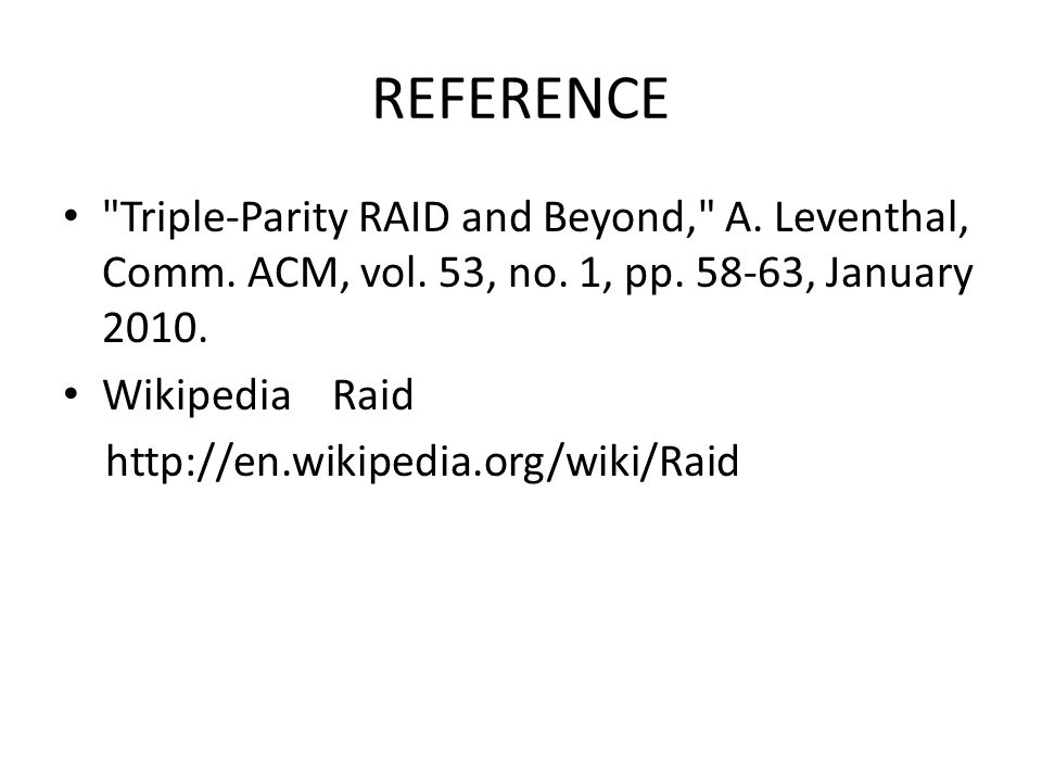 REFERENCE Triple-Parity RAID and Beyond, A. Leventhal, Comm.