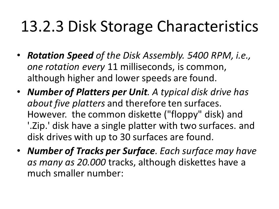 13.2.3 Disk Storage Characteristics Rotation Speed of the Disk Assembly.