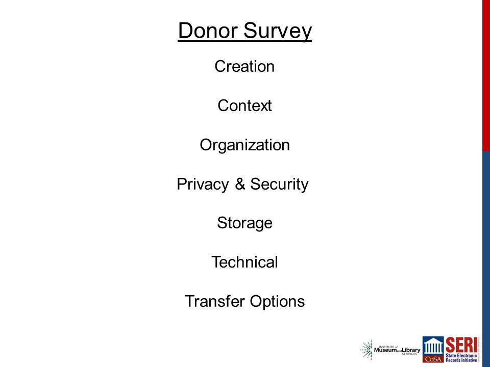 Donor Survey Creation Context Organization Privacy & Security Storage Technical Transfer Options