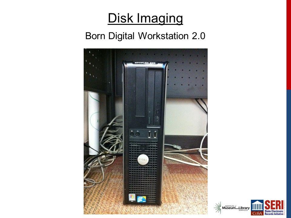 Disk Imaging Born Digital Workstation 2.0