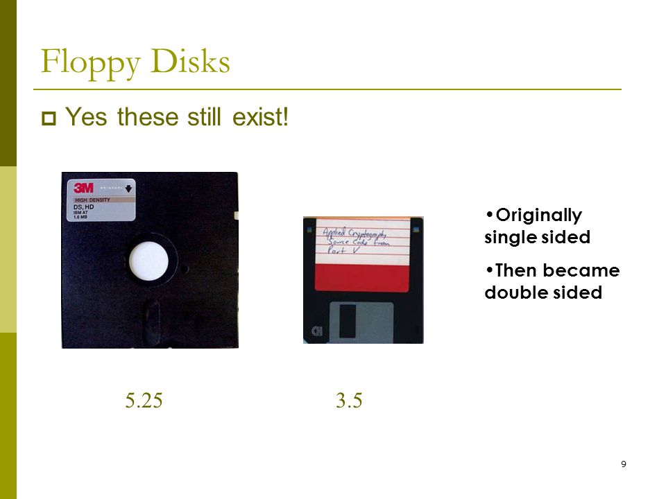 BIS@DSU 10 Original floppies were single-sided Side View of Floppy in Disk Drive 0 Side 0 Single-sided Disk Disk Drive