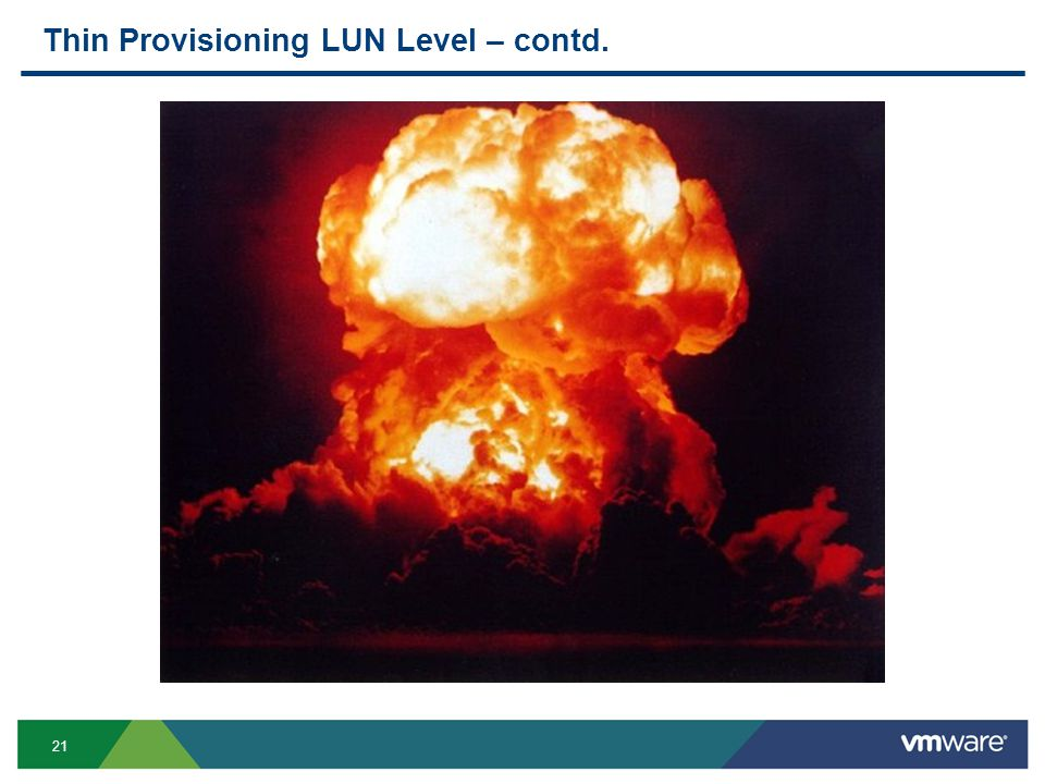 21 Thin Provisioning LUN Level – contd.