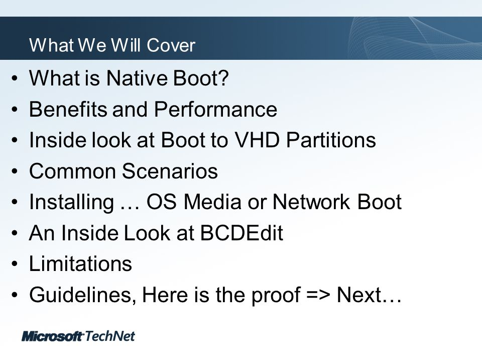 Click to edit Master title style TechNet goes virtual What We Will Cover What is Native Boot? Benefits and Performance Inside look at Boot to VHD Part