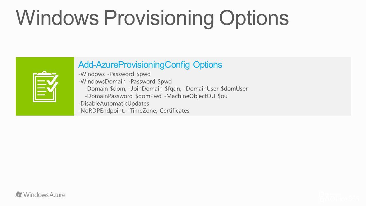 Add-AzureProvisioningConfig Options -Windows -Password $pwd -WindowsDomain -Password $pwd -Domain $dom, -JoinDomain $fqdn, -DomainUser $domUser -Domai