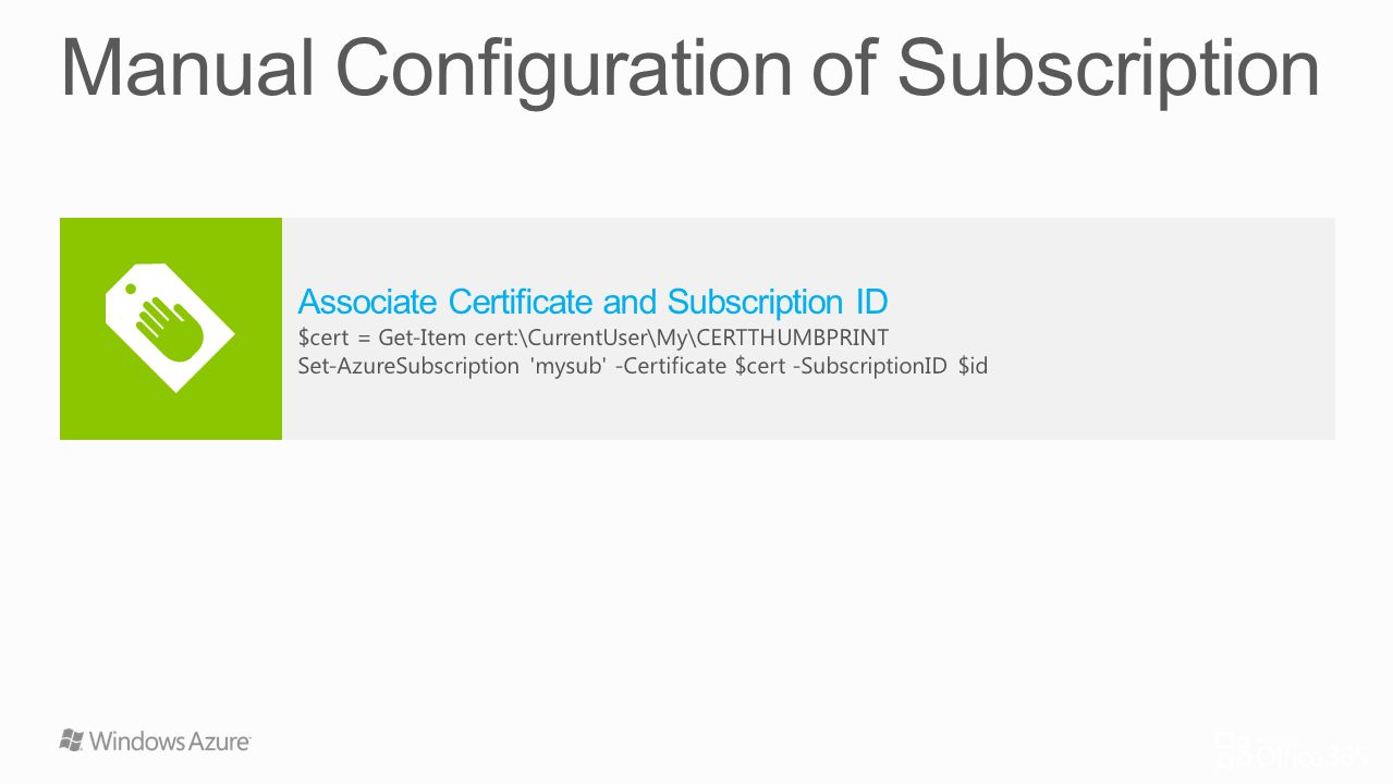 Associate Certificate and Subscription ID $cert = Get-Item cert:\CurrentUser\My\CERTTHUMBPRINT Set-AzureSubscription 'mysub' -Certificate $cert -Subsc