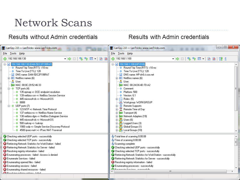 Network Scans 28 Results without Admin credentialsResults with Admin credentials