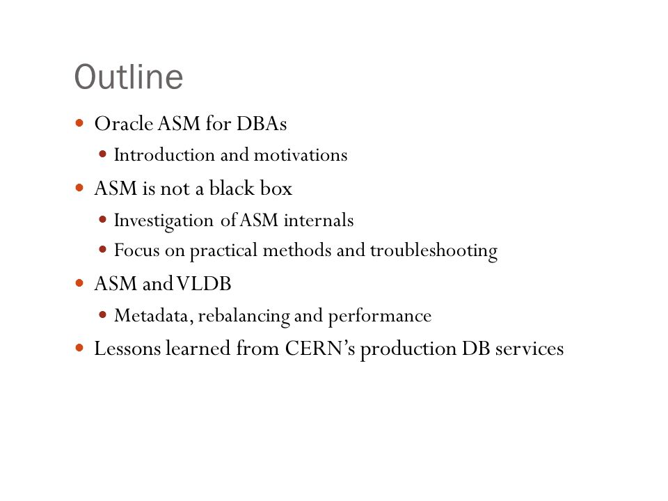 ASM Oracle Automatic Storage Management Provides the functionality of a volume manager and filesystem for Oracle (DB) files Works with RAC Oracle 10g feature aimed at simplifying storage management Together with Oracle Managed Files and the Flash Recovery Area An implementation of S.A.M.E.