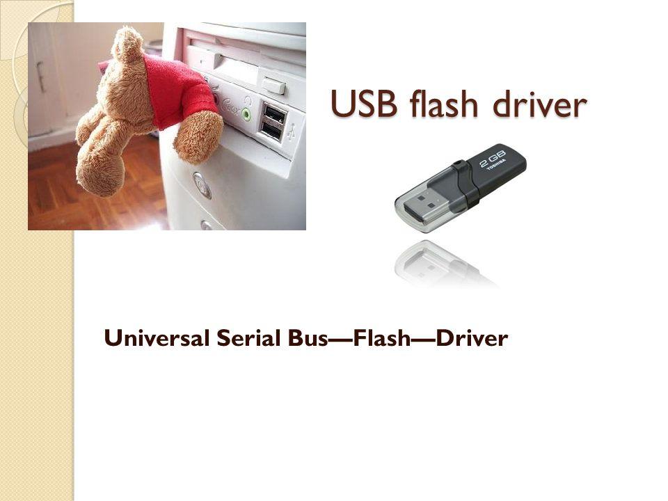 USB flash driver Universal Serial BusFlashDriver