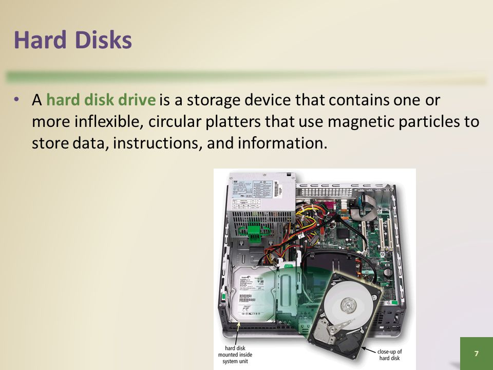 Hard Disks A hard disk drive is a storage device that contains one or more inflexible, circular platters that use magnetic particles to store data, instructions, and information.